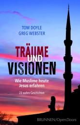 Träume und Visionen - Wie Muslime heute Jesus erfahren