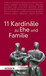 11 Kardinäle zu Ehe und Familie - Essays aus pastoraler Sicht