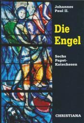 Die Engel - 6 Papst-Kathechesen