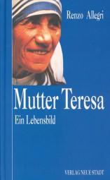 Mutter Teresa - Ein Lebensbild