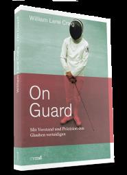 On Guard - Mit Verstand und Präzision den Glauben verteidigen
