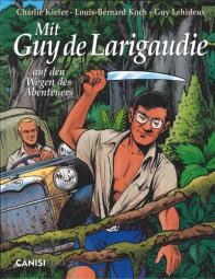 Mit Guy de Larigaudie - Auf den Wegen des Abenteuers