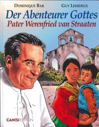 Abenteurer Gottes - Pater Werenfried van Straaten