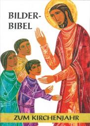 Bilderbibel zum Kirchenjahr