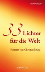 33 Lichter für die Welt - Porträts von Christen heute