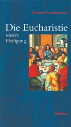Die Eucharistie - unsere Heiligung
