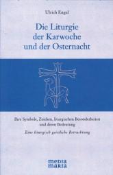 Die Liturgie der Karwoche und der Osternacht