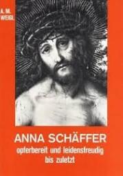 Anna Schäffer opferbereit und leidensfreudig bis zuletzt