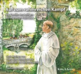 Auf zum ruhmreichen Kampf - Die Familie des heiligen Bernhard von Clairvaux