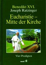 Eucharistie - Mitte der Kirche