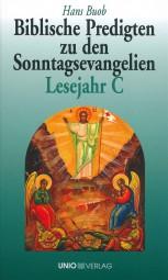 Biblische Predigten zu den Sonntagsevangelien (Lesejahr C)