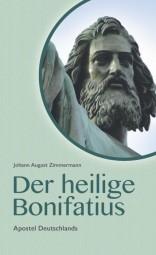 Der heilige Bonifatius - Apostel Deutschlands
