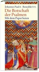 Die Botschaft der Psalmen - Mit dem Papst beten