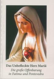 Das Unbefleckte Herz Mariä - Die große Offenbarung in Fatima und Pontevedra