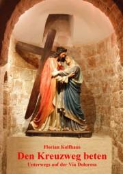 Den Kreuzweg beten - Unterwegs auf der Via Dolorosa