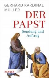 Der Papst - Sendung und Auftrag