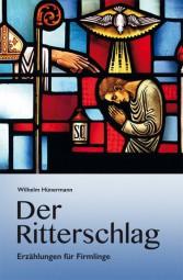 Der Ritterschlag - Erzählungen zum Sakrament der heiligen Firmung