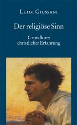 Der religiöse Sinn - Grundkurs christlicher Erfahrung