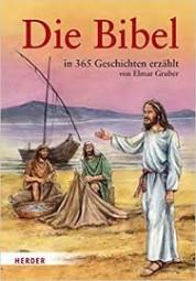 Die Bibel in 365 Geschichten erzählt