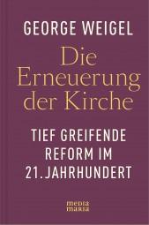 Die Erneuerung der Kirche - Tiefgreifende Reform im 21. Jahrhundert