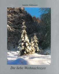 Die liebe Weihnachtszeit in Geschichten und Gedichten