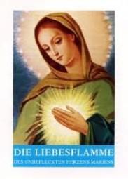 Die Liebesflamme des Unbefleckten Herzens Mariens