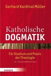 Katholische Dogmatik - Für Studium und Praxis der Theologie