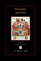 Ecclesia militans - Die streitende Kirche - Zeugnisse aus der Frühzeit des Christentums