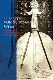 Elisabeth von Schönau - Werke