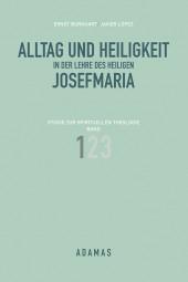 Alltag und Heiligkeit in der Lehre des Heiligen Josefmaria - Band 1