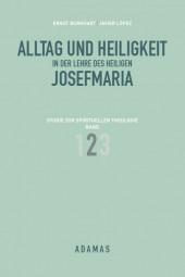 Alltag und Heiligkeit in der Lehre des Heiligen Josefmaria - Band 2