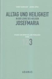 Alltag und Heiligkeit in der Lehre des Heiligen Josefmaria - Band 3