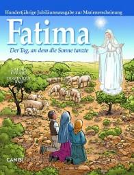 Fatima - Der Tag, an dem die Sonne tanzte