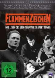 DVD - Flammenzeichen - Das Leben des Jesuitenpaters Rupert Mayer