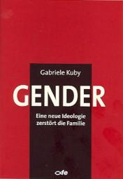 GENDER - Eine neue Ideologie zerstört die Familie