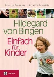 Hildegard von Bingen - Einfach für Kinder