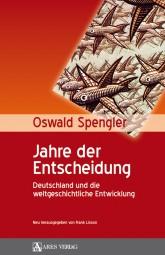 Jahre der Entscheidung - Deutschland und die weltgeschichtliche Entwicklung