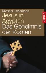 Jesus in Ägypten - Auf den Spuren der heiligen Familie
