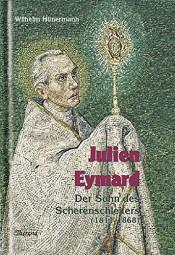 Julien Eymard - Der Sohn des Scherenschleifers (1811-1868)