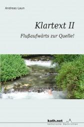 Klartext II - Flussaufwärts zur Quelle!