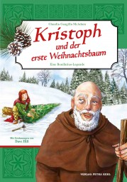 Kristoph und der erste Weihnachtsbaum - Eine Bonifatius-Legende