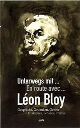 Unterwegs mit Léon Bloy: Gespräche, Gedanken, Gebete