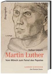 Martin Luther - Vom Mönch zum Feind des Papstes