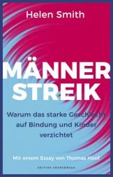Männerstreik - Warum das starke Geschlecht auf Bindung und Nachwuchs verzichtet