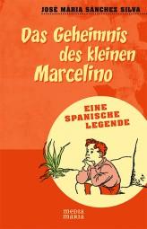 Das Geheimnis des kleinen Marcelino
