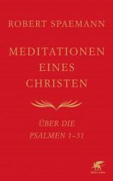Meditationen eines Christen: Über die Psalmen 1-51