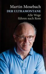 Der Ultramontane - Alle Wege führen nach Rom