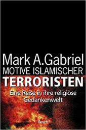 Motive islamischer Terroristen - Eine Reise in ihre religiöse Gedankenwelt
