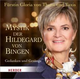 Mystik der Hildegard von Bingen - Gedanken und Gesänge