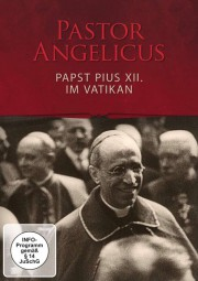 DVD - Pastor Angelicus - Papst Pius XII. im Vatikan